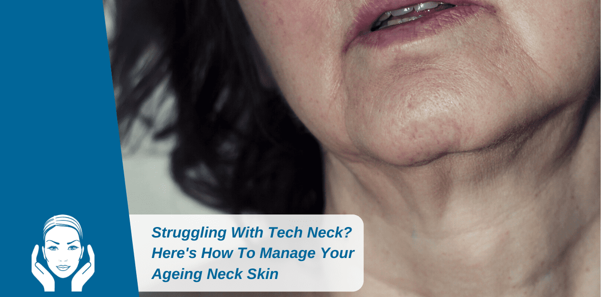 Struggling With Tech Neck? Here's How To Manage Your Ageing Neck Skin