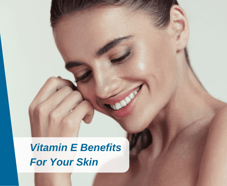 Vitamin E Benefits For Your Skin
