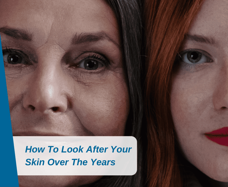 How To Look After Your Skin Over The Years