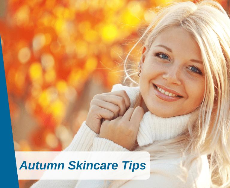 Our Autumn Skincare Tips